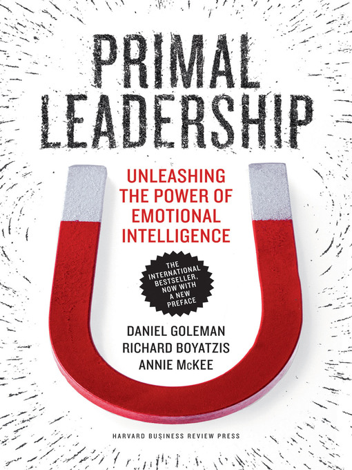 Title details for Primal Leadership, With a New Preface by the Authors by Daniel Goleman - Wait list