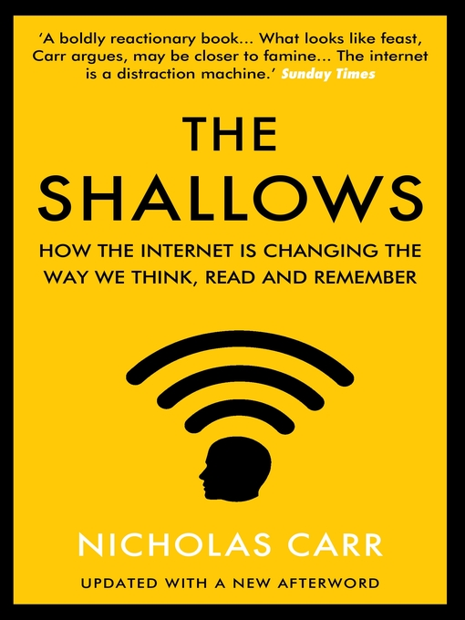 the shallows nicholas carr For carr, the analogy is obvious: the modern mind is like the fictional computer i can feel it too, he writes over the last few years, i've had an instead, the shallows is most successful when carr sticks to cultural criticism, as he documents the losses that accompany the arrival of new technologies.