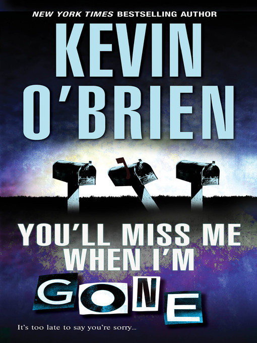 Title details for You'll Miss Me When I'm Gone by Kevin O'Brien - Available