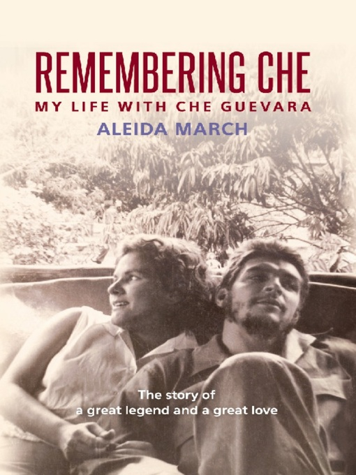 Title details for Remembering Che by Aleida March - Available
