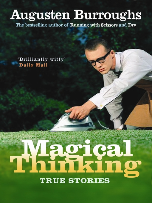 Title details for Magical Thinking by Augusten Burroughs - Available