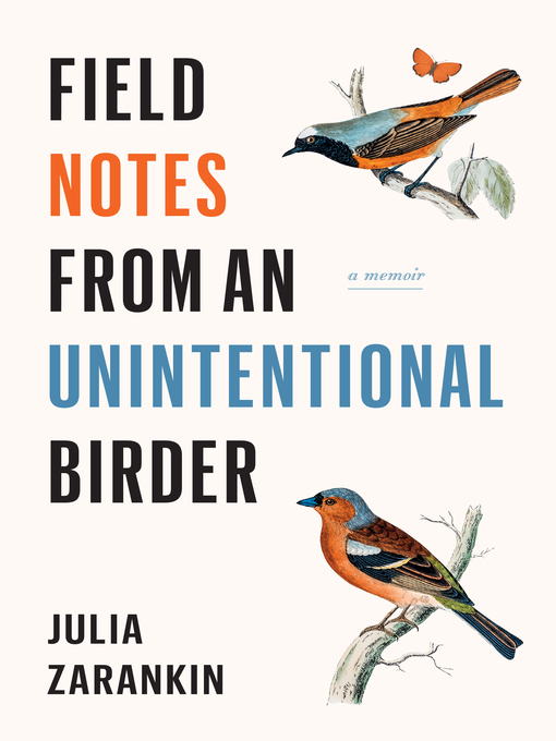 Title details for Field Notes from an Unintentional Birder by Julia Zarankin - Wait list