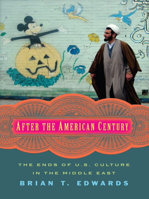Title details for After the American Century by Brian T. Edwards - Available
