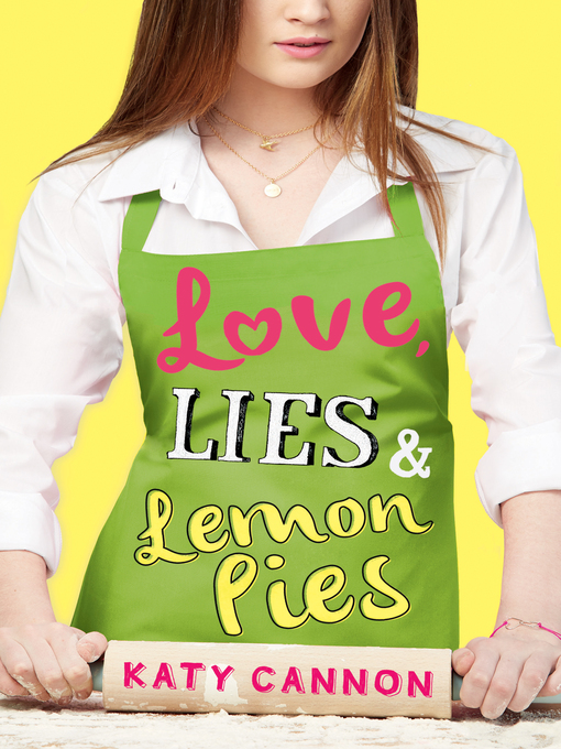 Title details for Love, Lies & Lemon Pies by Katy Cannon - Available