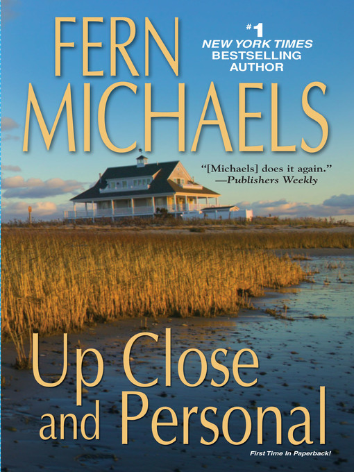Title details for Up Close and Personal by Fern Michaels - Wait list