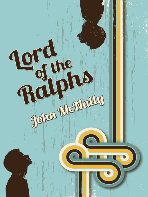 Title details for Lord of the Ralphs by John McNally - Wait list