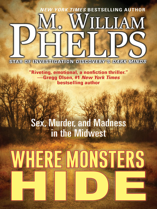 Title details for Where Monsters Hide by M. William Phelps - Available