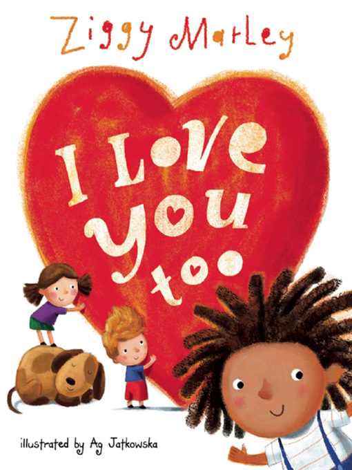 Title details for I Love You Too by Ziggy Marley - Available