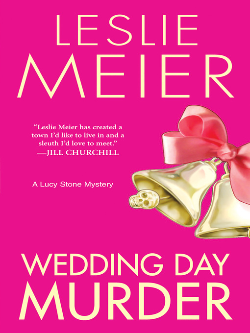 Title details for Wedding Day Murder by Leslie Meier - Available
