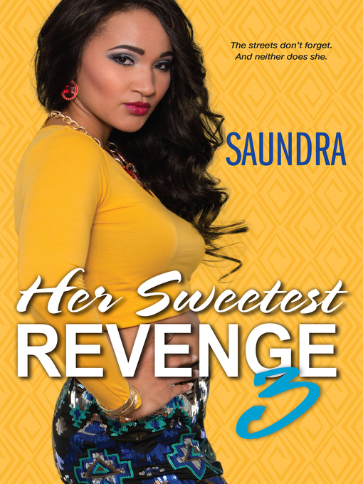 Title details for Her Sweetest Revenge 3 by Saundra - Available