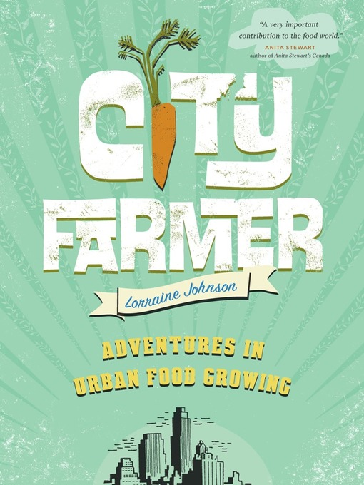Title details for City Farmer by Lorraine Johnson - Available