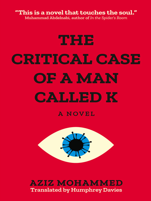 Title details for The Critical Case of a Man Called K by Aziz Mohammad - Available