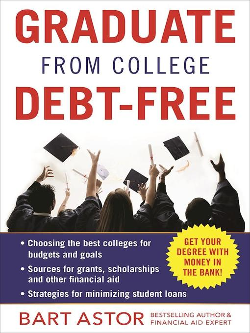 Title details for Graduate from College Debt-Free by Bart Astor - Wait list