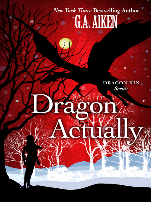 Title details for Dragon Actually by G.A. Aiken - Available