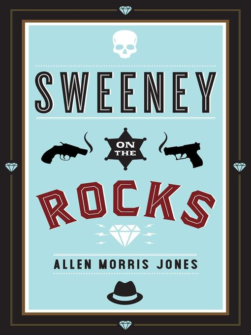 Title details for Sweeney on the Rocks by Allen Morris Jones - Available