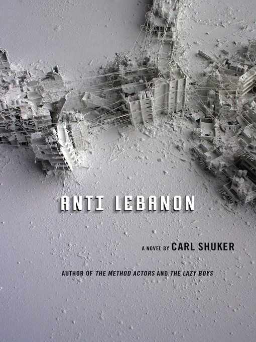 Title details for Anti Lebanon by Carl Shuker - Available