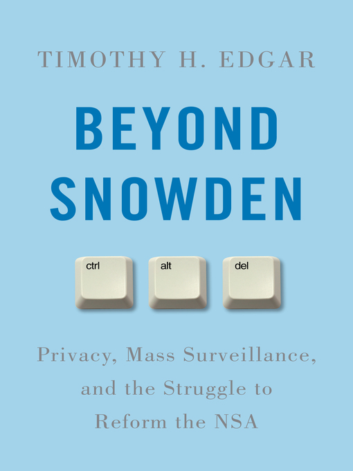 Title details for Beyond Snowden by Timothy H. Edgar - Available