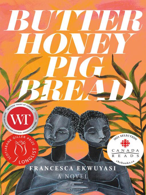 Title details for Butter Honey Pig Bread by Francesca Ekwuyasi - Wait list