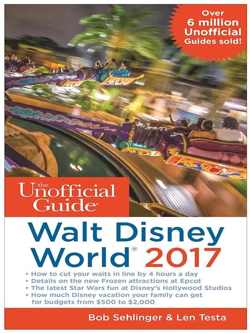 Title details for The Unofficial Guide to Walt Disney World 2017 by Bob Sehlinger - Available