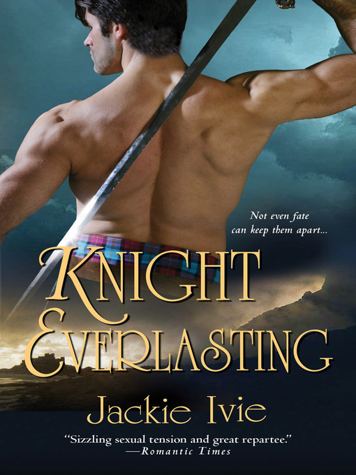 Title details for Knight Everlasting by Jackie Ivie - Available