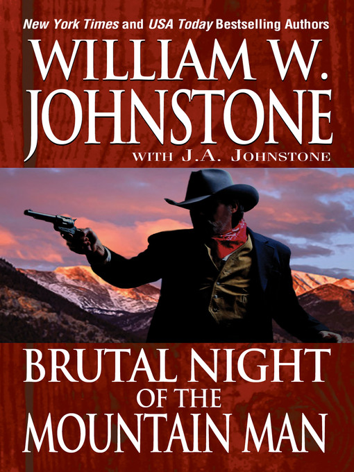 Title details for Brutal Night of the Mountain Man by William W. Johnstone - Available