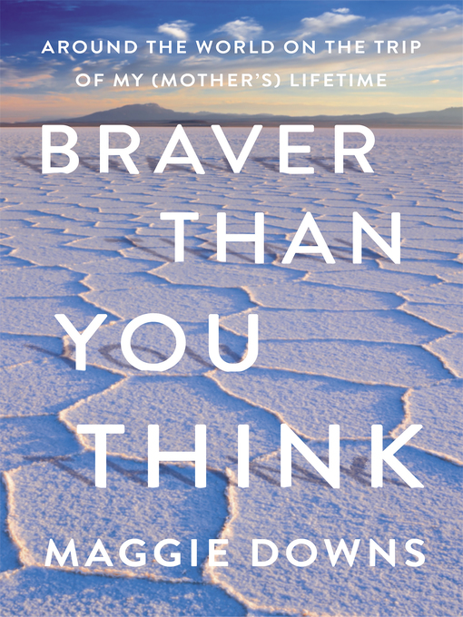 Title details for Braver Than You Think by Maggie Downs - Wait list