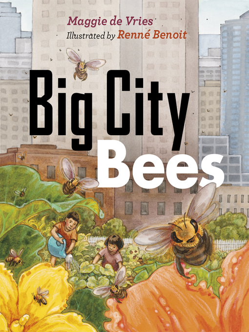 Title details for Big City Bees by Maggie De Vries - Available