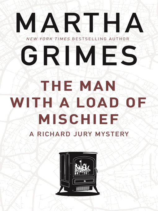 Title details for The Man With a Load of Mischief by Martha Grimes - Wait list