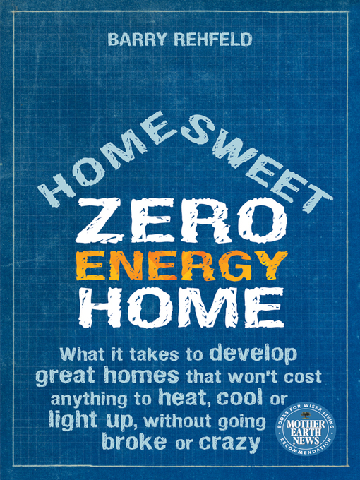 Title details for Home Sweet Zero Energy Home by Barry Rehfeld - Available