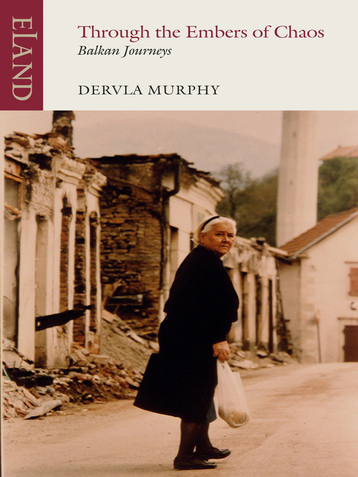 Title details for Through the Embers of Chaos by Dervla Murphy - Available