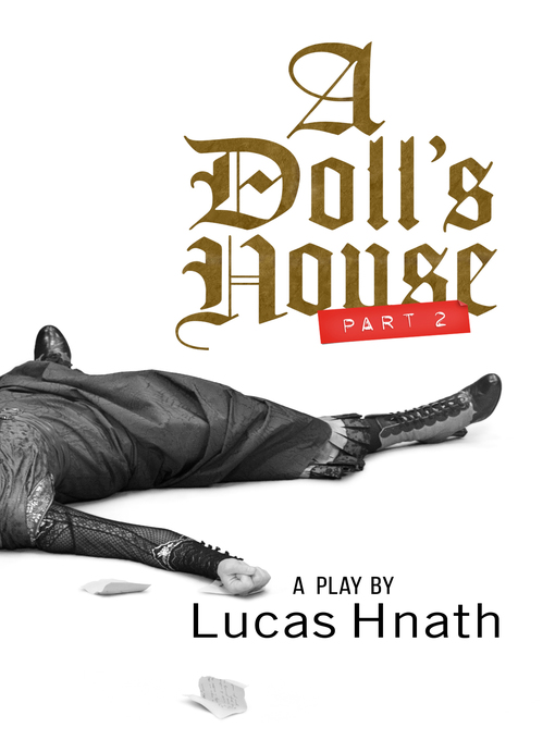 Title details for A Doll's House, Part 2 (TCG Edition) by Lucas Hnath - Available