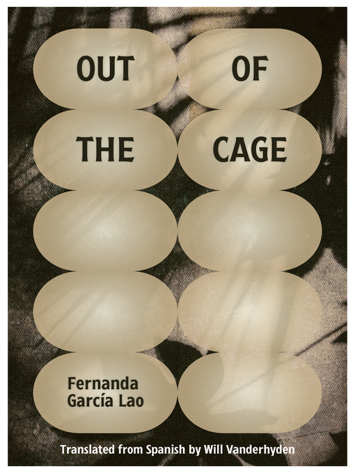 Title details for Out of the Cage by Fernanda García Lao - Available
