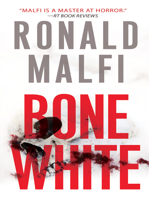 Title details for Bone White by Ronald Malfi - Available