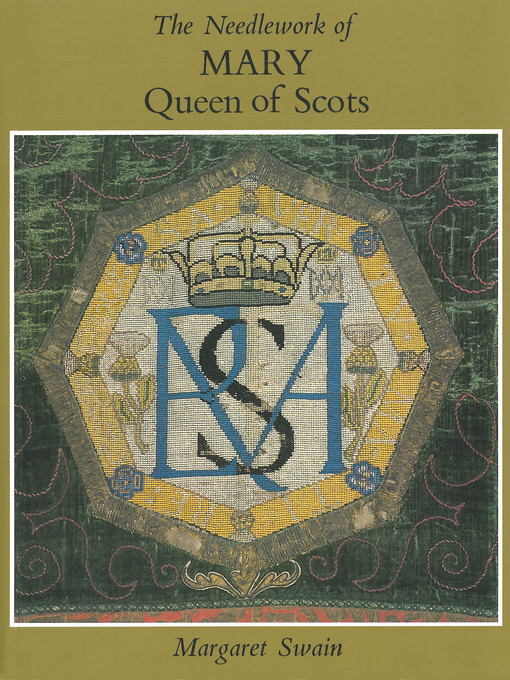 Needlework Of Mary Queen Of Scots Media On Demand Overdrive