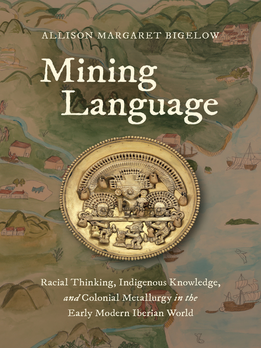 Title details for Mining Language by Allison Margaret Bigelow - Available