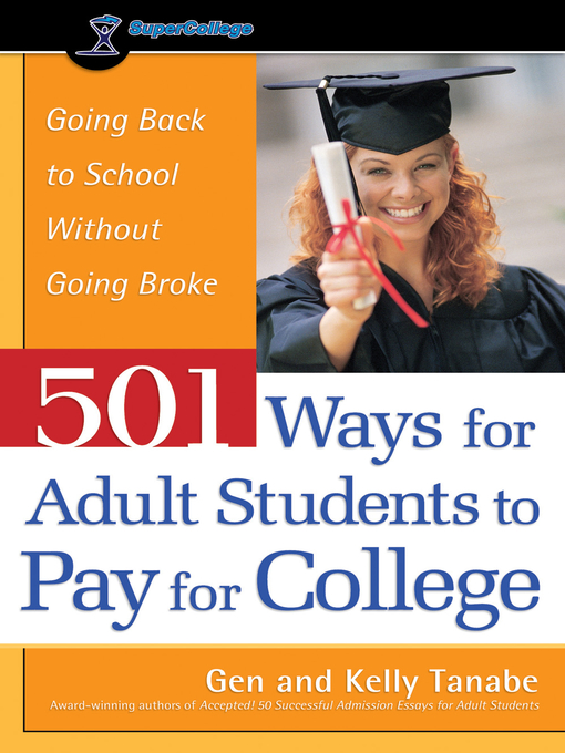 Title details for 501 Ways for Adult Students to Pay for College by Gen Tanabe - Available