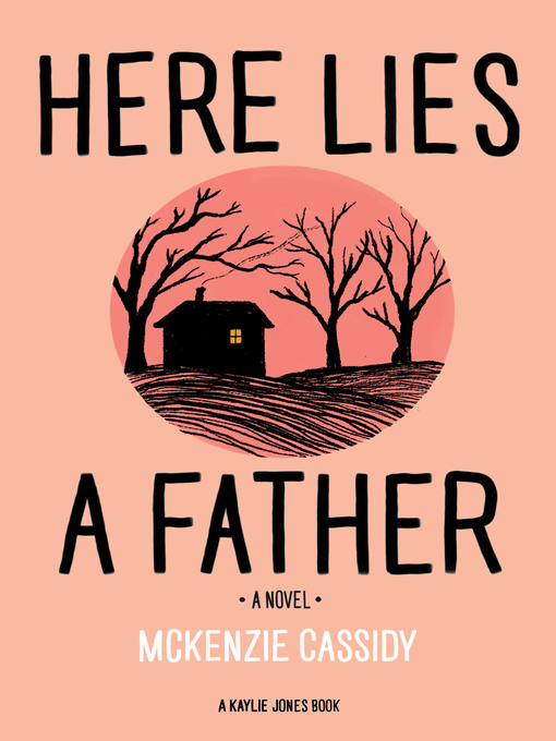 Title details for Here Lies a Father by Mckenzie Cassidy - Available