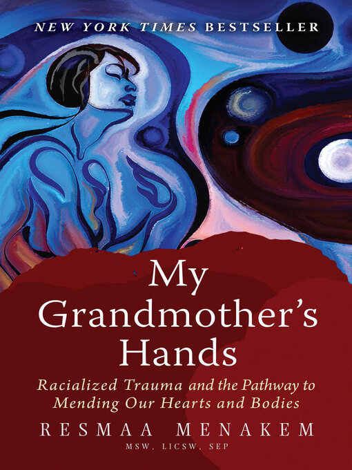 Title details for My Grandmother's Hands by Resmaa Menakem - Wait list