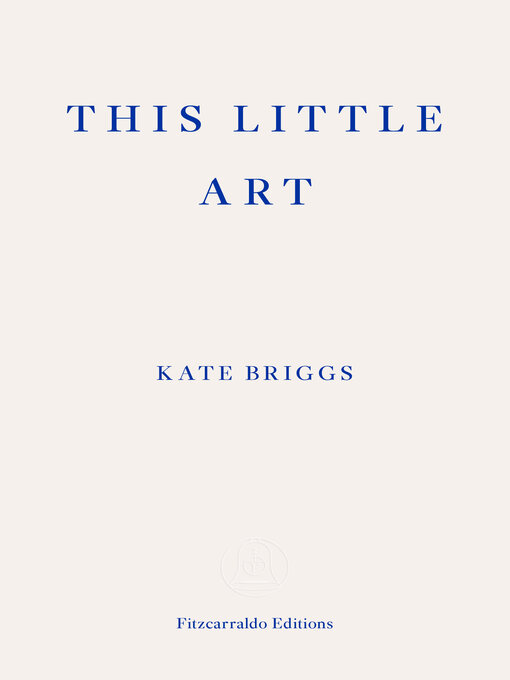 Title details for This Little Art by Kate Briggs - Available