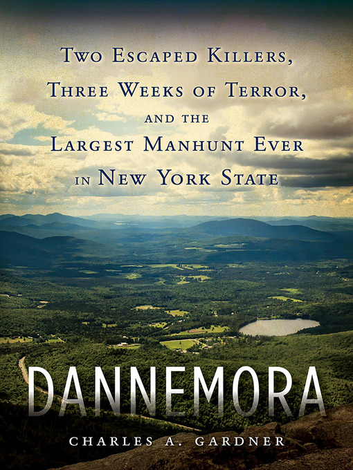 Title details for Dannemora by Charles A. Gardner - Wait list