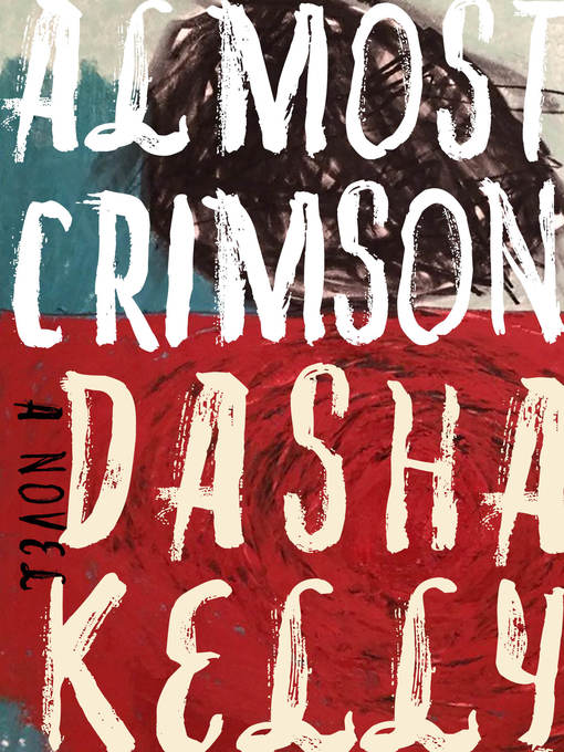 Title details for Almost Crimson by Dasha Kelly - Available