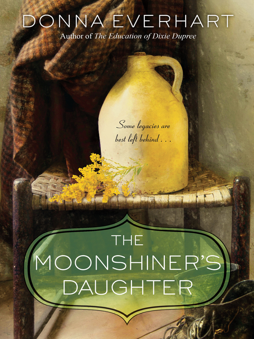 Title details for The Moonshiner's Daughter by Donna Everhart - Available