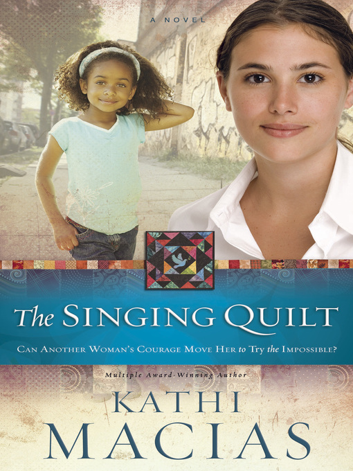 Title details for The Singing Quilt by Kathi Macias - Available