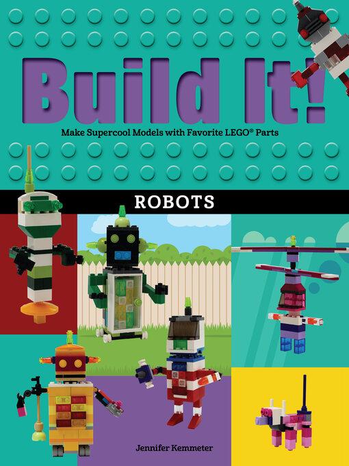 Title details for Build It! Robots by Jennifer Kemmeter - Available