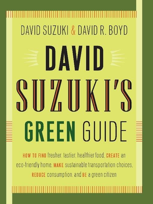 Title details for David Suzuki's Green Guide by David Suzuki - Available