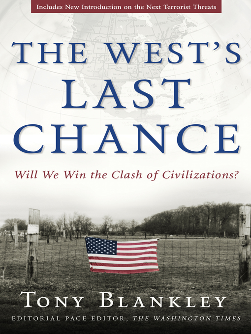 Title details for The West's Last Chance by Tony Blankley - Available