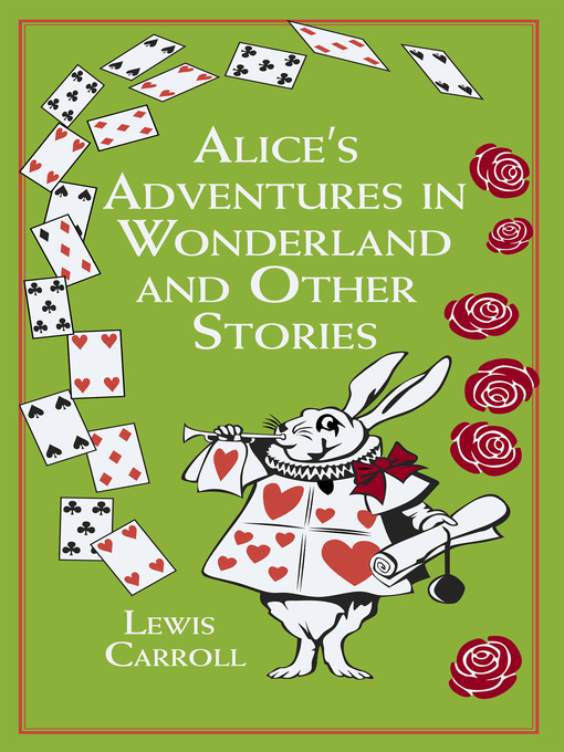Title details for Alice's Adventures in Wonderland and Other Stories by Lewis Carroll - Available