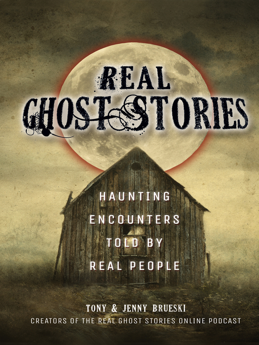 Real Ghost Stories - Wisconsin Public Library Consortium - OverDrive