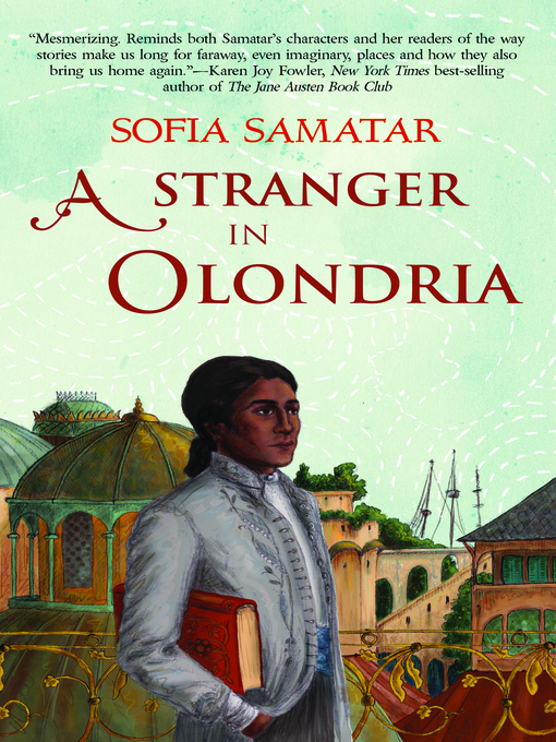 Title details for A Stranger in Olondria by Sofia Samatar - Available