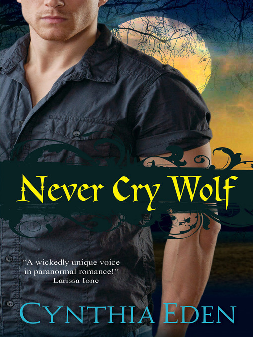 Title details for Never Cry Wolf by Cynthia Eden - Available